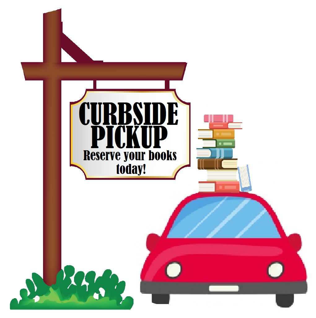 Curbside pickup. Reserve your books today!